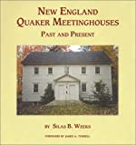 New England Quaker Meetinghouses, Past and Present, Silas B. Weeks, 0944350518