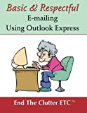 img - for Basic & Respectful E-mailing Using Outlook Express book / textbook / text book