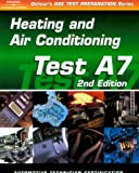img - for ASE Test Prep Series -- Automobile (A7): Automotive Heating and Air Conditioning (ASE Test Prep: Heating/Air Conditioning Test A7) book / textbook / text book