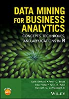 Data Mining for Business Analytics: Concepts, Techniques, and Applications in R Front Cover