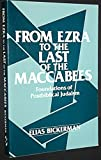 From Ezra to the Last of the Maccabees, Elias J. Bickerman, 0805200363