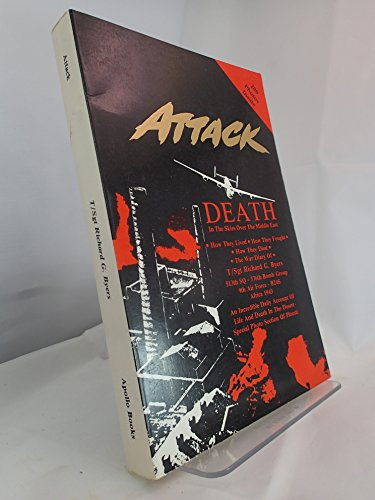 Attack: Death in the Skies Over the Middle East, An Incredible Daily Account of Life and Death in the Desert