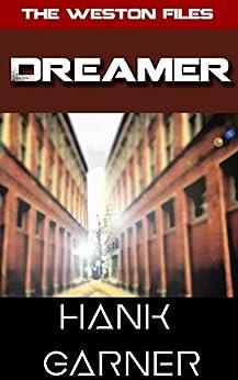 Dreamer (The Weston Files Book 6) by [Garner, Hank]