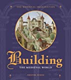 Building the Medieval World, Christine Sciacca Staff, 0712350942