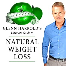 Permanent and Natural Weight Loss Speech by Glenn Harrold Narrated by Glenn Harrold