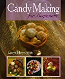 Candy Making for Beginners, Evelyn H. Fryatt, 1895569036