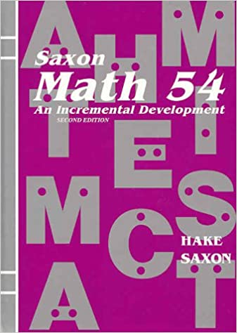 Saxon Math 54: An Incremental Development: Stephen Hake, John ...