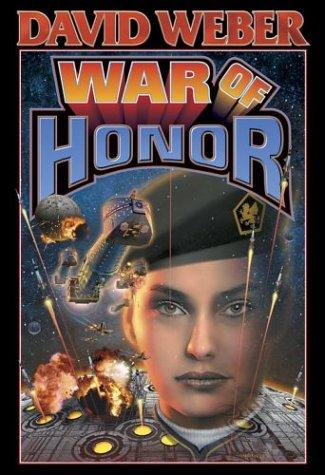 War Of Honor (A Honor Harrington Novel)