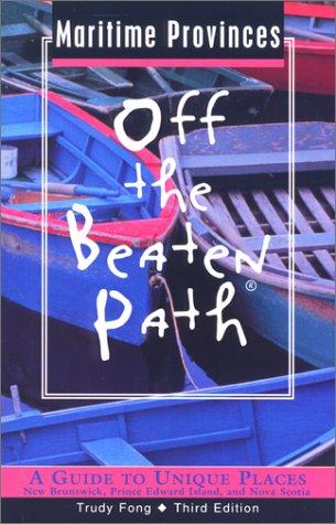 Download Maritime Provinces Off the Beaten Path: A Guide to Unique Places (Off the Beaten Path Series) pdf