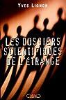 Dossiers scientifiques de l étrange par Lignon