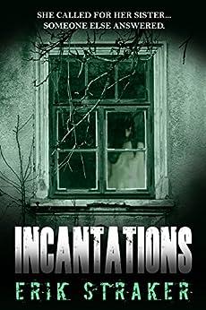Incantations by [Straker, Erik]