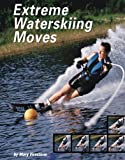 Extreme Waterskiing Moves, Mary Firestone, 0736821554