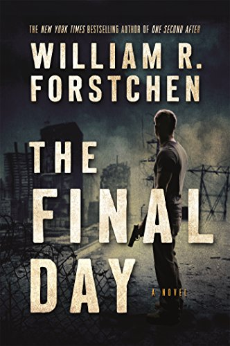 The Final Day: A Novel (A John Matherson Novel) by [Forstchen, William R.]