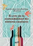 img - for El reto de la sostenibilidad del sistema sanitario (Spanish Edition) book / textbook / text book