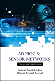 Ad Hoc and Sensor Networks, Carlos De Morais Cordeiro and Dharma Prakash Agrawal, 9812566813