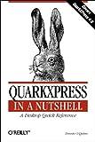 QuarkXPress in a Nutshell (Nutshell Handbook)