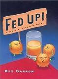 Fed Up!, Rex Barron, 0399234500