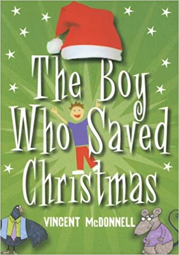 The Boy Who Saved Christmas: Vincent McDonnell: 9781903464182 ...