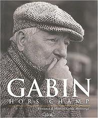 Gabin hors champ par Florence Gabin-Moncorgé