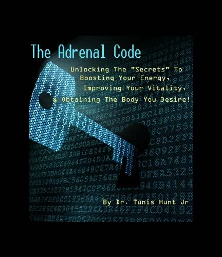 The Adrenal Code.  Unlocking the secrets to boosting energy, improving vitality, and obtaining the body you desire!