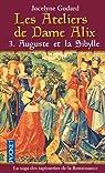 Les Ateliers de Dame Alix, Tome 3 : Auguste et la Sibylle par Godard