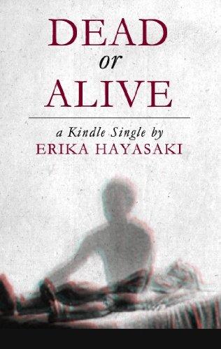 Amazon dead or alive kindle single ebook erika hayasaki dead or alive kindle single by hayasaki erika fandeluxe Gallery