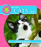 img - for See How Cats Grow (See How They Grow) book / textbook / text book