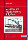 Mechanik und Festigkeitslehre - Aufgaben