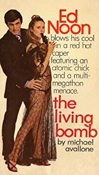 The Living Bomb (Ed Noon Mystery Book 11) by [Avallone, Michael]