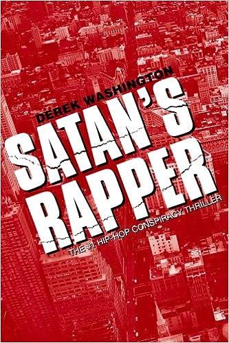 Satan's Rapper: Derek Washington: 9781478263883: Amazon com