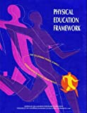 Physical Education Framework for California Public Schools, K-12, California Department of Education Staff, 0801110653