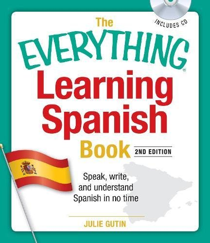 (The Everything Learning Spanish Book with CD: Speak, Write, and Understand Basic Spanish in No Time )
