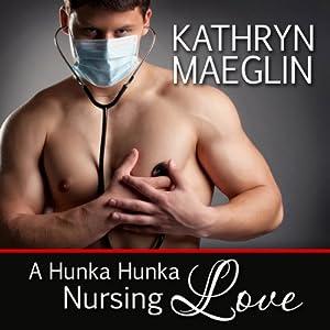 A Hunka Hunka Nursing Love (Women's Fiction) Audiobook