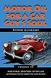 Motor Oil for a Car Guy's Soul, Kevin Clemens, 0978956354