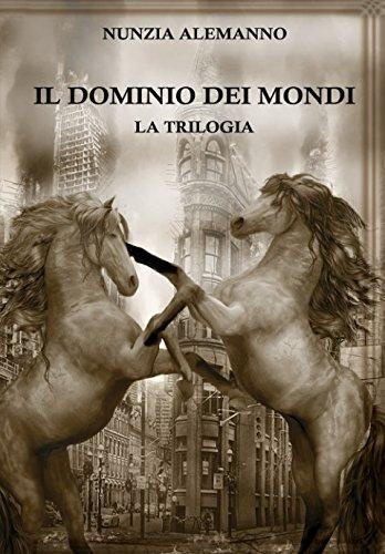 Il Dominio dei Mondi: LA TRILOGIA - The Golden Edition Copertina flessibile – 8 dic 2017 Nunzia Alemanno Independently published 1973487101