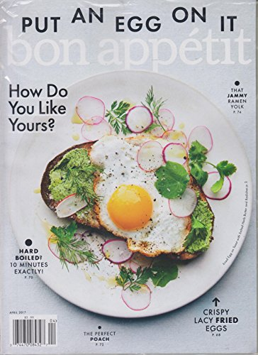 Bon Appetit April 2017 Put An Egg On It. How Do You Like Yours?