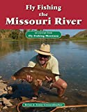 Fly Fishing the Missouri River: An Excerpt from Fly Fishing Montana