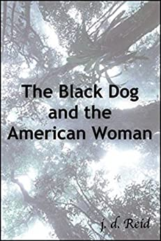 The Black Dog and The American Woman by [Reid, J. D.]