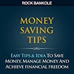 Money Saving Tips to Get Your Financial Life Right on Track | Rock Bankole