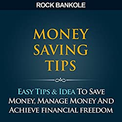 Money Saving Tips to Get Your Financial Life Right on Track