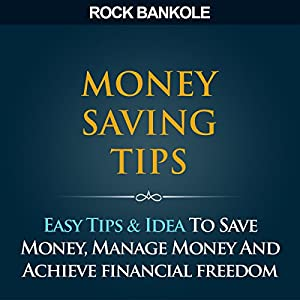 Money Saving Tips to Get Your Financial Life Right on Track Audiobook