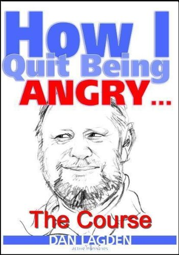 How I Quit Being Angry - The Course