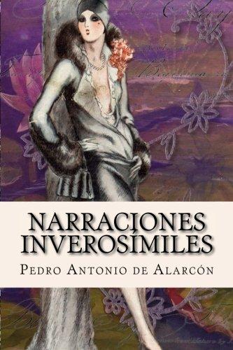 Narraciones inverosímiles Tapa blanda – 24 feb 2018 Pedro Antonio de Alarcón Createspace Independent Pub 1985853329 Fiction
