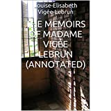 The Memoirs of Madame Vigée Lebrun (Annotated)