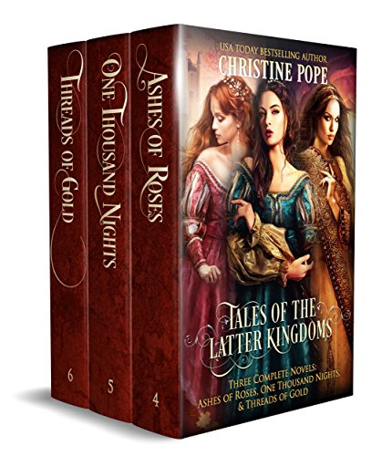 Tales of the Latter Kingdoms, Books 4-6: Ashes of Roses, One Thousand Nights, and Threads of Gold cover