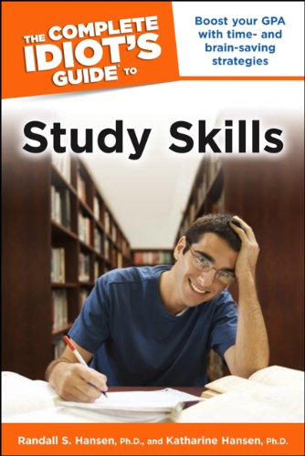 The Complete Idiot's Guide to Study Skills: Boost Your GPA with Time- and Brain-Saving Strategies