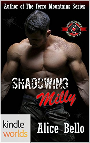 Special Forces: Operation Alpha: Shadowing Milly (Kindle Worlds Novella)