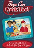 Boys Can Cook Too!, Kelly Lambrakis and Leila Romano, 0982698135