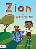 Zion and the Gingerbread Man, Theresa Cruthird, 1606963643