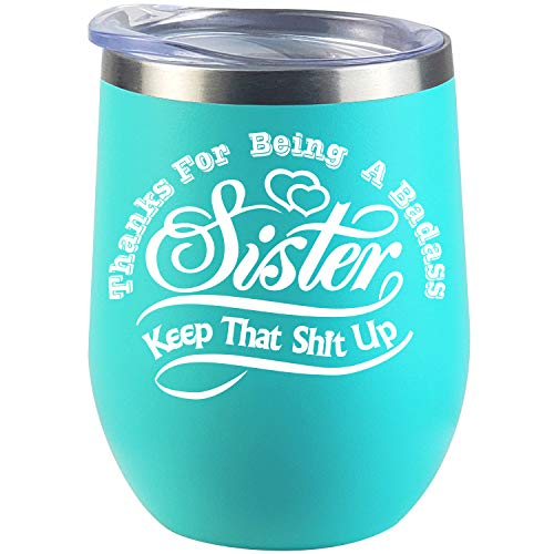Sister Gifts From Sister, Funny Sister Birthday Wine Glass Best Mother's Day Gift Great Sippy Cup
